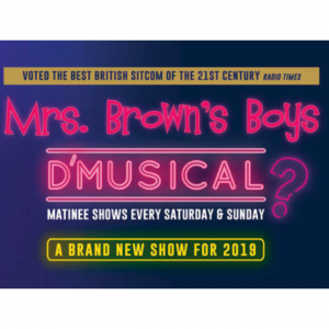 Mrs Brown's Boys D'Musical from £129pp
